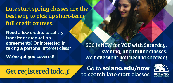 Late start spring classes are the best way to pick up short-term full credit courses! Go to solano.edu/now to search late start classes
