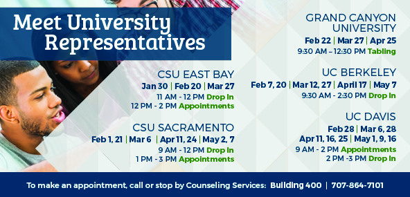 Meet University Representatives at SCC. CSU East Bay Jan 30, Feb 20, Mar 27. CSU Sacramento Feb 1 and 21, Mar 6, April 11 and 24, May 2 and 7. Grand Canyon University Feb 22, Mar 27, Apr 25. UC Berkeley Feb 7 and 20, Mar 12 and 27, April 17, May 7. UC Davis Feb 28, Mar 6 and 28, April 11, 16, and 25, May 1, 9, and 16.