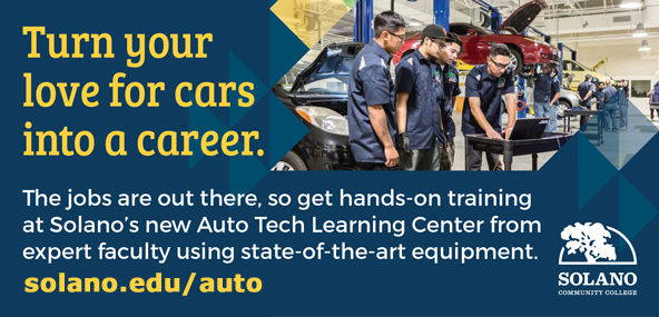 Turn your love for cars into a career. The jobs are out there, so get hands-on training at Solano's new Auto Tech Learning Center from expert faculty using state-of-the-art equipment. Solano.edu/auto