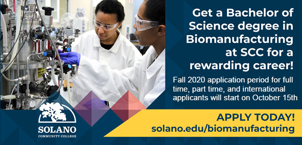 Get a Bachelor of Science degree in Biomanufacturing at SCC for a rewarding career! Fall 2020 application perior for full time, part time, and international applicatns will start on October 15th. Appy Today! solano.edu/biomanufacturing